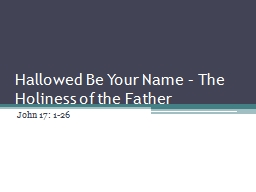 Hallowed Be Your Name � The Holiness of the Father