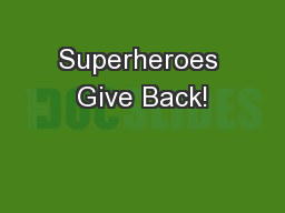 Superheroes Give Back!