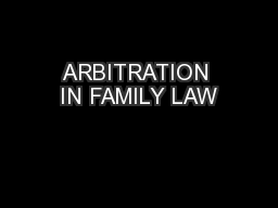 ARBITRATION IN FAMILY LAW
