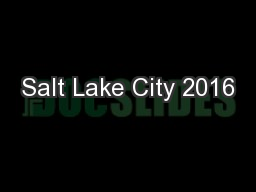 Salt Lake City 2016 PowerPoint PPT Presentation