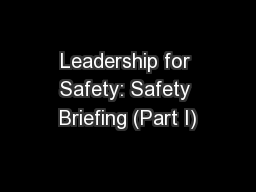 Leadership for Safety: Safety Briefing (Part I)