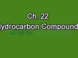 Ch. 22 Hydrocarbon Compounds