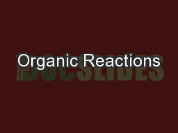 Organic Reactions PowerPoint PPT Presentation