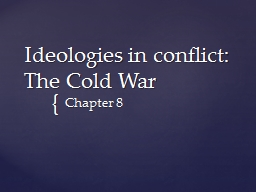 Ideologies in conflict: The Cold War PowerPoint PPT Presentation