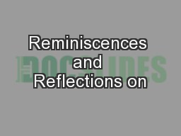 Reminiscences and Reflections on PowerPoint PPT Presentation