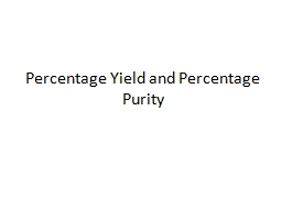 Percentage Yield and Percentage Purity