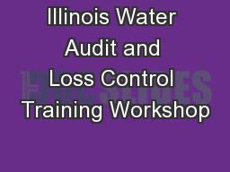 Illinois Water Audit and Loss Control Training Workshop