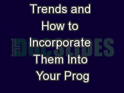 Incentive Trends and How to Incorporate Them Into Your Prog PowerPoint PPT Presentation