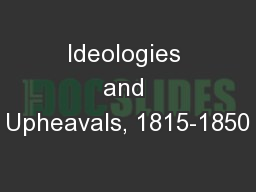 Ideologies and Upheavals, 1815-1850