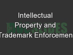 Intellectual Property and Trademark Enforcement PowerPoint PPT Presentation