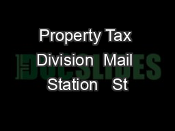 Property Tax Division  Mail Station   St
