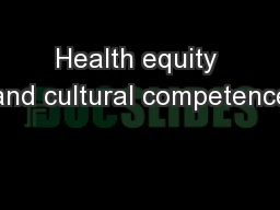 Health equity and cultural competence