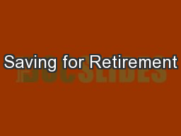 Saving for Retirement PowerPoint PPT Presentation