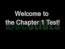 Welcome to the Chapter 1 Test!