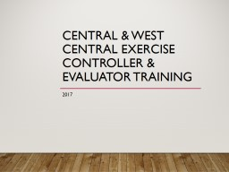 Central & West Central exercise Controller & Evalua