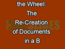 Re-Inventing the Wheel: The Re-Creation of Documents in a B