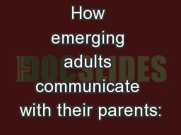 How emerging adults communicate with their parents: