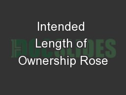 Intended Length of Ownership Rose