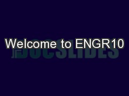 Welcome to ENGR10