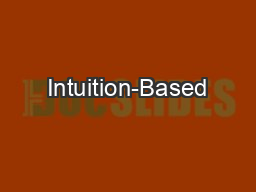 Intuition-Based Decision Making: The Other Side of Analytic
