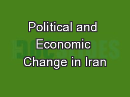 Political and Economic Change in Iran PowerPoint PPT Presentation