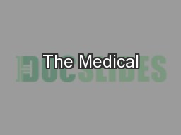 The Medical PowerPoint PPT Presentation