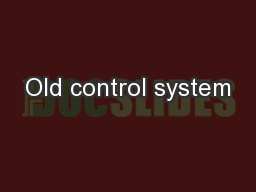 Old control system PowerPoint PPT Presentation