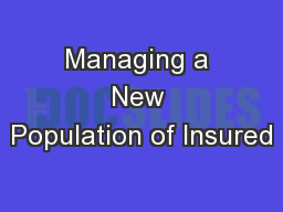 Managing a New Population of Insured PowerPoint PPT Presentation
