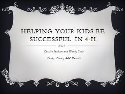 Helping Your Kids Be Successful in 4-H PowerPoint PPT Presentation