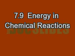 7.9  Energy in Chemical Reactions