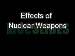 Effects of Nuclear Weapons PowerPoint PPT Presentation