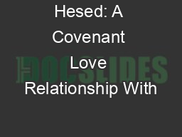 Hesed: A Covenant Love Relationship With