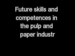 Future skills and competences in the pulp and paper industr