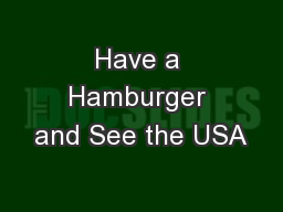 Have a Hamburger and See the USA PowerPoint PPT Presentation