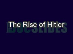 The Rise of Hitler PowerPoint Presentation, PPT - DocSlides