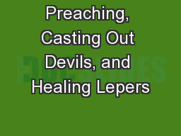 Preaching, Casting Out Devils, and Healing Lepers