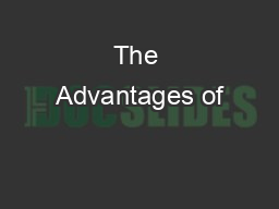 The Advantages of