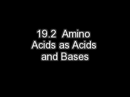 19.2  Amino Acids as Acids and Bases