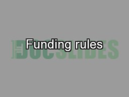 Funding rules PowerPoint PPT Presentation