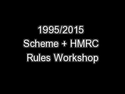1995/2015 Scheme + HMRC Rules Workshop