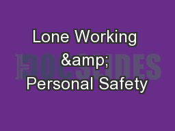Lone Working & Personal Safety PowerPoint PPT Presentation