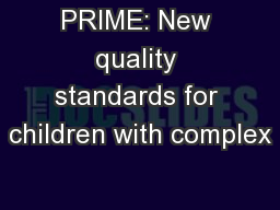 PRIME: New quality standards for children with complex