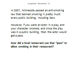 In 2007, Minnesota passed an anti-smoking law that banned s