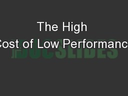 The High Cost of Low Performance