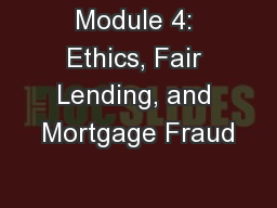 Module 4: Ethics, Fair Lending, and Mortgage Fraud