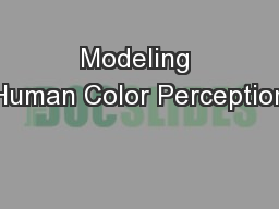 Modeling Human Color Perception PowerPoint PPT Presentation