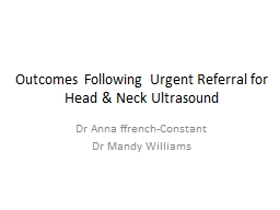 Outcomes Following Urgent Referral for Head & Neck Ultr PowerPoint PPT Presentation