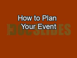 How to Plan Your Event PowerPoint PPT Presentation