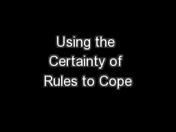 Using the Certainty of Rules to Cope