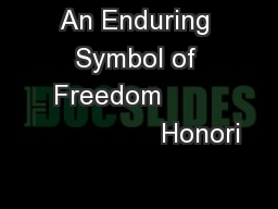 An Enduring Symbol of Freedom                        Honori
